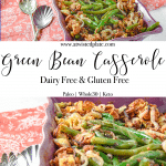 Pinterest image for Dairy Free Green Beans. Top image is a angled view of Dairy Free Green Bean Casserole in a purple dish on a pink towel. Below is a white text box with black script saying Dairy Free Green Bean Casserole. Bottom image of Dairy Free Green Bean Casserole in a purple dish on a pink towel. https://www.atwistedplate.com/green-bean-casserole-gluten-dairy-free/